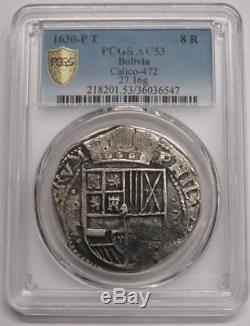 1630 Potosi 8 Real Cob Pcgs Au53 Philip IV Bolivia Assayer T Spain Colonial